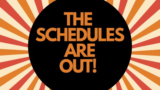 Schedule Posted!